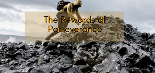 The Rewards of Perseverance